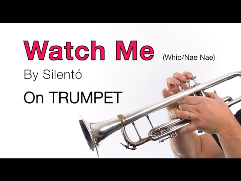 TRUMPET – Watch Me (Whip/Nae Nae)
