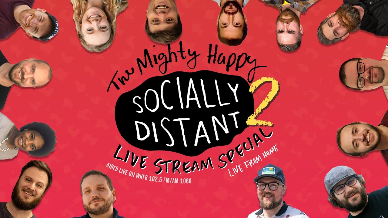 The Mighty Happy Socially Distant Live Stream Special #2! FULL SHOW