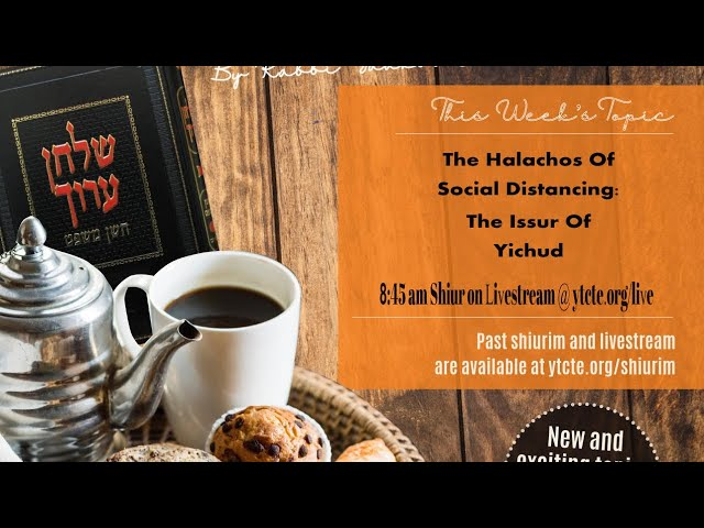 The Halachos of Social Distancing: The Issur of Yichud