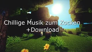 Musik zum Zocken★Chillige Musik★Minecraft Musik★Kostenloser Download★No Copyright!