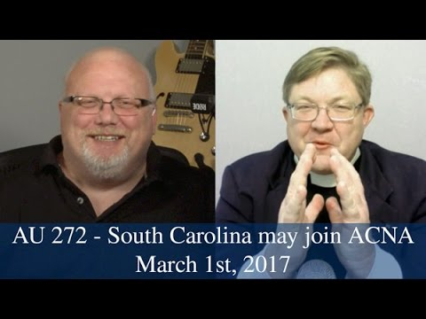 Anglican Unscripted #272 - South Carolina may join ACNA