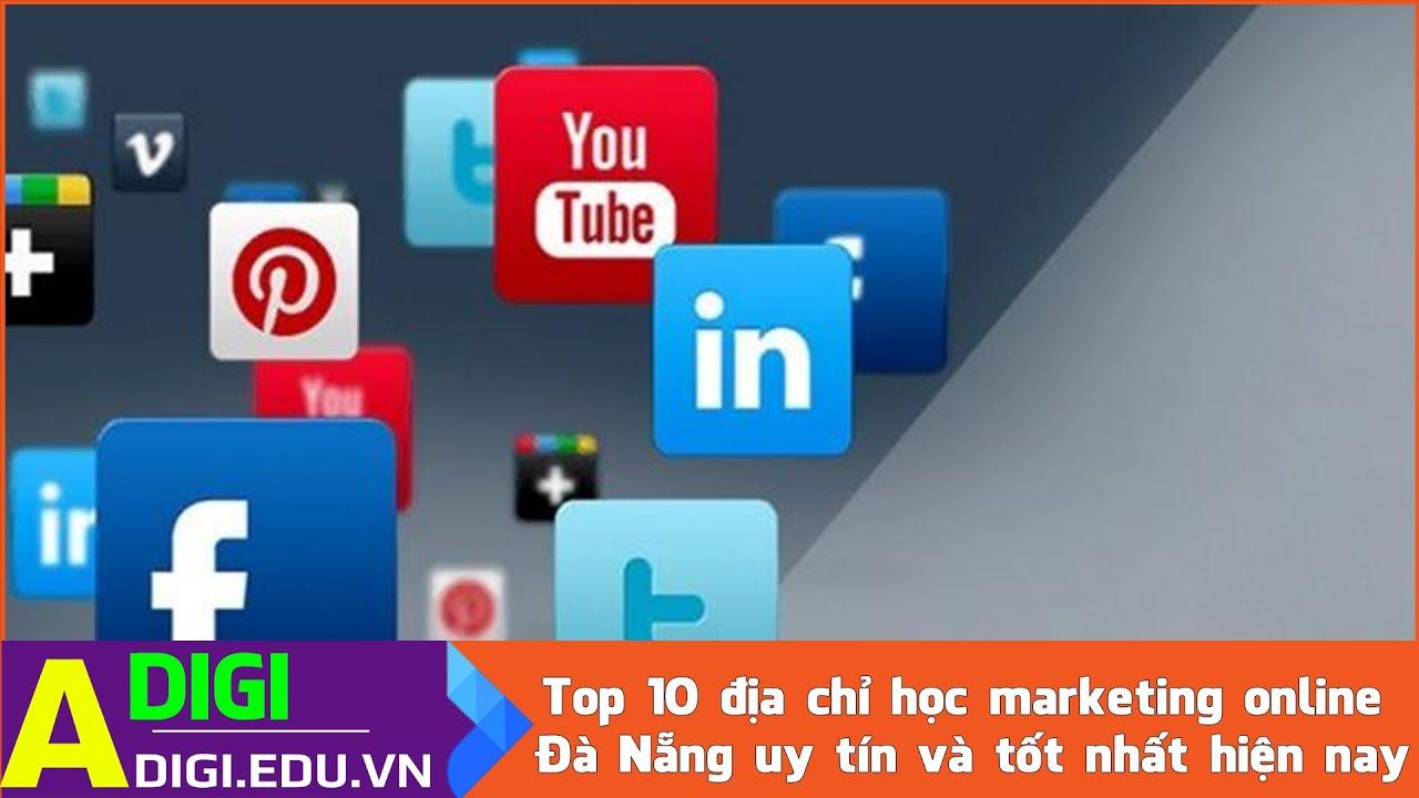 Top 10 địa chỉ học marketing online Đà Nẵng uy tín và tốt nhất hiện nay
