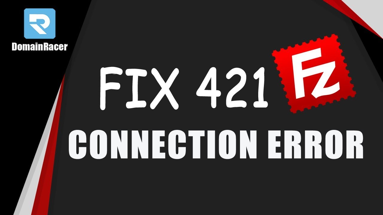 421 Too Many Connection (8) From IP Error- FileZilla 2018