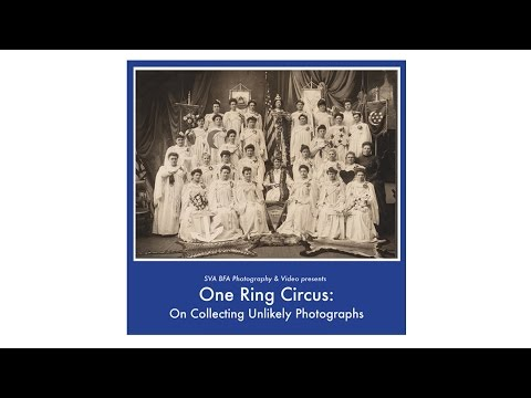 One Ring Circus: On Collecting Unlikely Photographs