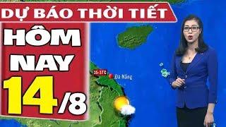 Dự báo thời tiết hôm nay mới nhất ngày 14/8 | Dự báo thời tiết 3 ngày tới