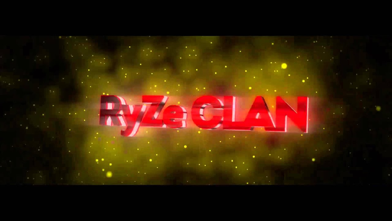 RyZe CLAN Intro By ME