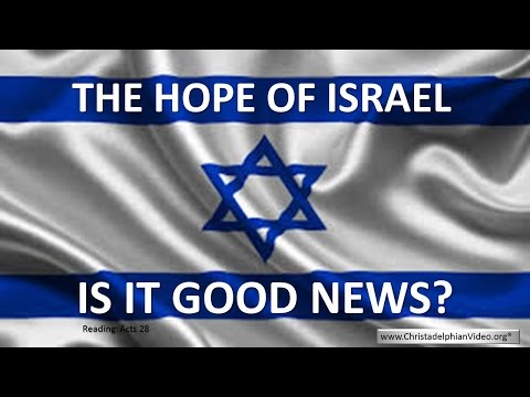 The Hope Of Israel   Is it Good News