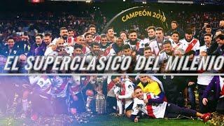 El Superclasico del Milenio - River Plate 3 Boca Juniors 1 - La pelicula / Libertadores 2018
