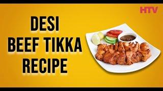 Desi Beef Tikka Recipe | Restaurant Style Tikka - Healthy Cooking | HTV