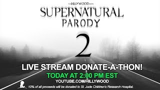LIVE - Supernatural Parody 2 Donate-a-thon!