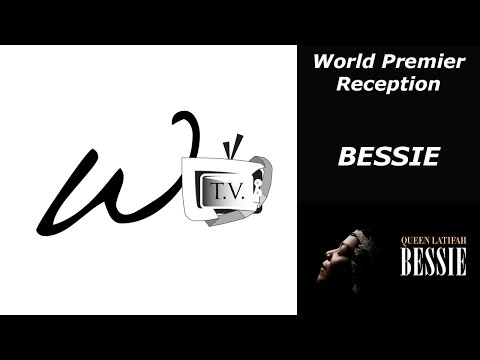 BESSIE - World Premier Reception Only On W.A.S.T.E TV