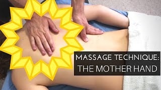 "Deep Tissue Massage Technique: The ""Mother Hand"""