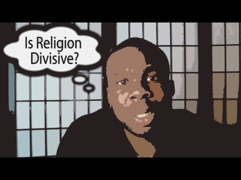 Is Religion Divisive? Just A Thought