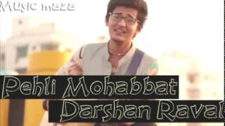 Pehli Mohabbat Darshan Raval Full Song With Lyrics   India's Raw Star