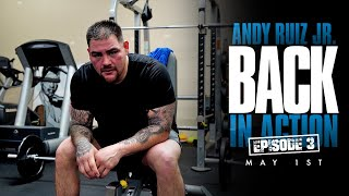 Andy Ruiz Jr Back In Action May 1st (Episode 3)