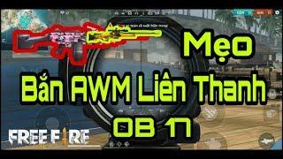 Free Fire: Mẹo bắn AWM nhanh hơn trong phiên bản OB17 | Beo