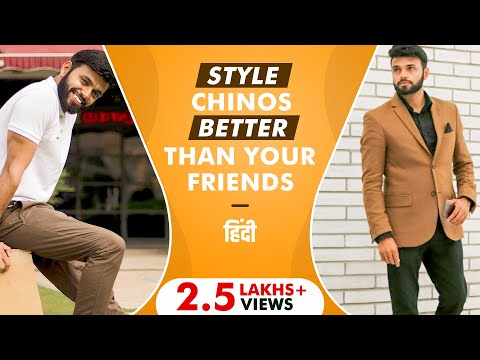 Style chinos Better Than Your Friends | How To Wear Chinos Men |