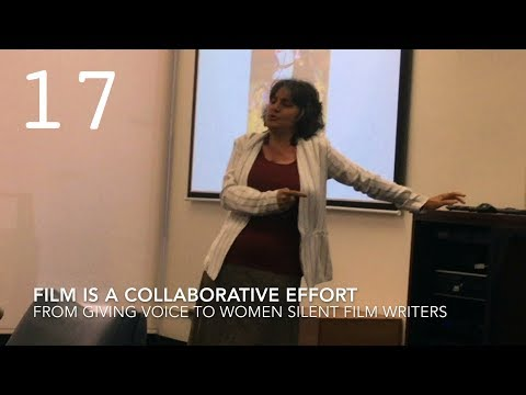 Film Is A Collaborative Effort from Giving Voice to Women Silent Film Writers`