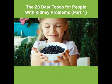 The 20 Best Foods For People With Kidney Problems (Part 1/3)-Good Foods For Kidney