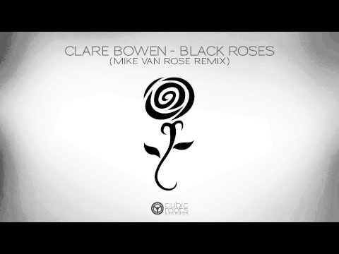 Clare Bowen - Black Roses ( Mike Van Rose Remix)