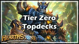 [Hearthstone] Tier Zero Topdecks