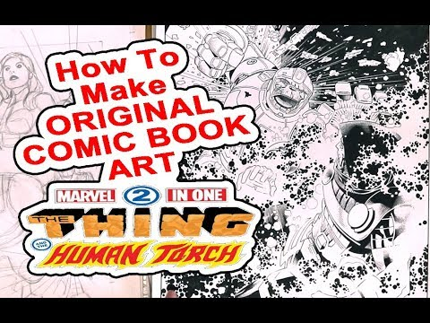How Comic Books are Made, Marvel Two In One Original Comic Book Art, and Art Returns