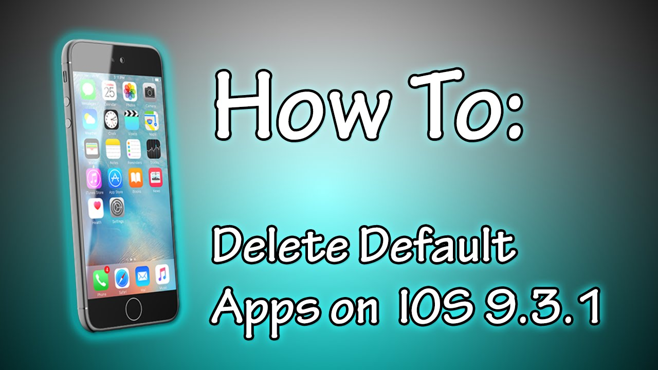 How To: Delete Default Apps On Ios 931
