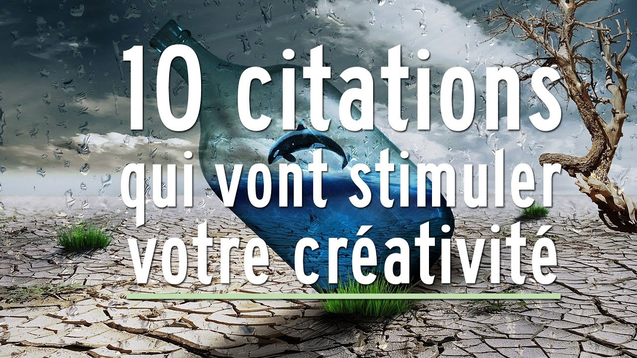 Extrem 10 citations qui vont stimuler votre créativité - YouTube ML08