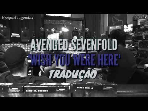 Avenged Sevenfold - Wish You Were Here (Tradução)