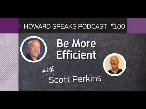 180 Be More Efficient with Scott Perkins : Dentistry Uncensored with Howard Farran