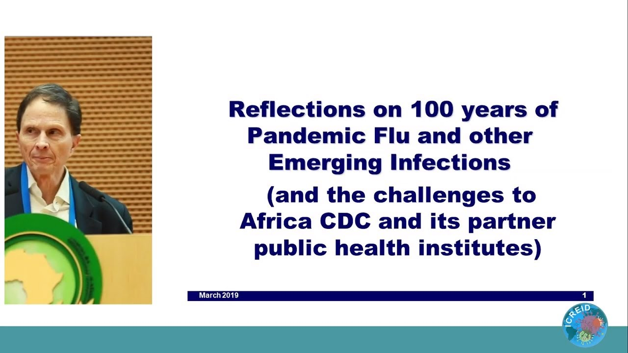 Reflecting on 100 Years of Pandemic Flu and Other Emerging Infections - David Heymann