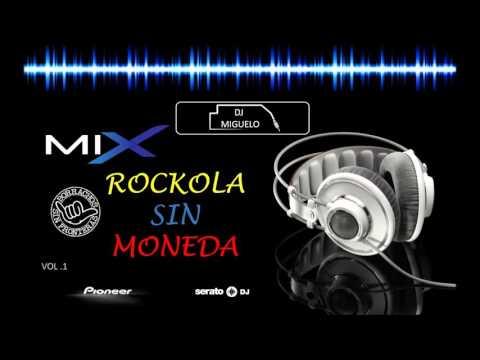 Rockola sin moneda mix vol 1 dj Miguelo El Quinche -Ecuador 0984897940