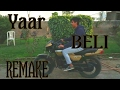 YAAR BELI REMAKE FULL VIDEO