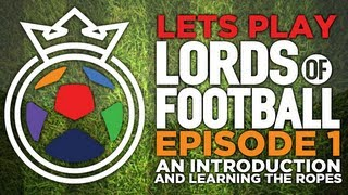 An Introduction to Lords Of Football | Pilot Episode