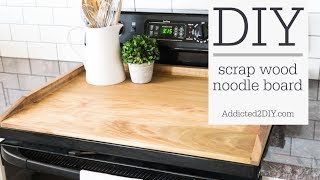 SCRAP WOOD CHALLENGE - How To Make A Noodle Board (aka Stovetop Cover)