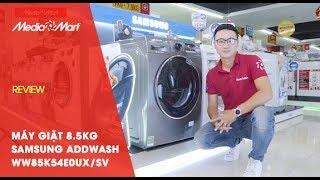 Máy giặt 8,5 Kg Samsung Addwash WW85K54E0UXSV