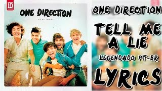 One Direction - Tell Me A Lie (Legendado PT-BR) ~LYRICS~