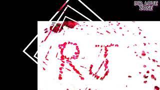 "R"" Letter Whatsapp Status || ""J"" Letter Whatsapp Status || Rj alphabet || Mr. love zone"
