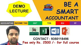 BE A SMART ACCOUNTANT - LECTURE 1 - ALL ABOUT ACCOUNTING MODULE - DEMO LECTURE BY CA ANITA PALIWAL
