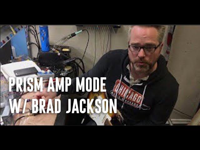 Jackson Audio - PRISM - Amp Mode - Featuring Brad Jackson