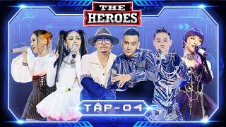THE HEROES Tập 4 | Thanh Duy, Orange, Cara, Lona mở đại tiệc âm nhạc hoành tráng