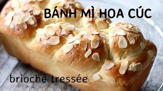Cách làm BÁNH MÌ HOA CÚC HARRYS - BRIOCHE TRESSÉE recipe