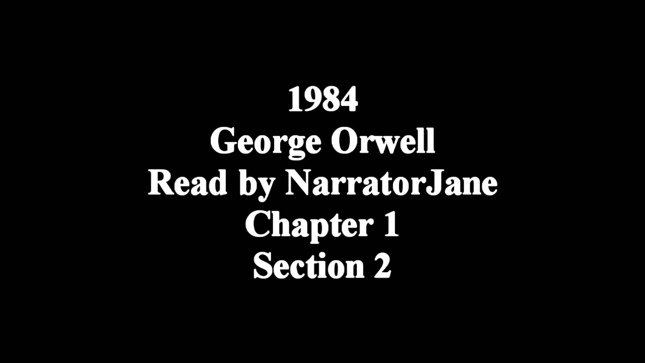 1984 Chapter 1 Part 2 As Read By Narratorjane