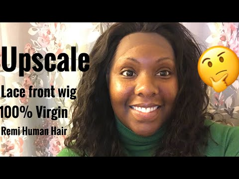 UPSCALE 100% VIRGIN REMI HUMAN HAIR LACE FRONT WIG REVIEW 2018