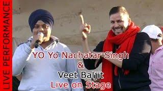 Yo Yo Nachatar Singh & Veet Baljit Live Performance - Latest Punjabi Songs 2017