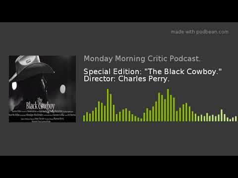 """Special Edition: """"The Black Cowboy."""" Director: Charles Perry."""