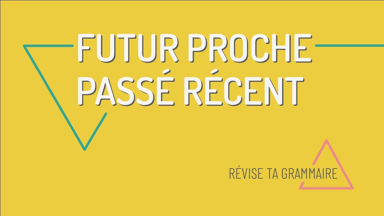 Utiliser le passé récent et le futur proche en français