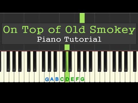 On Top of Old Smokey: easy piano tutorial with free sheet music