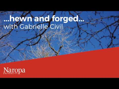 "Gabrielle Civil: ""...Hewn and Forged..."""