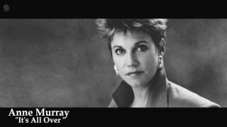 Anne Murray - Its All Over [HQ] YouTube Videos